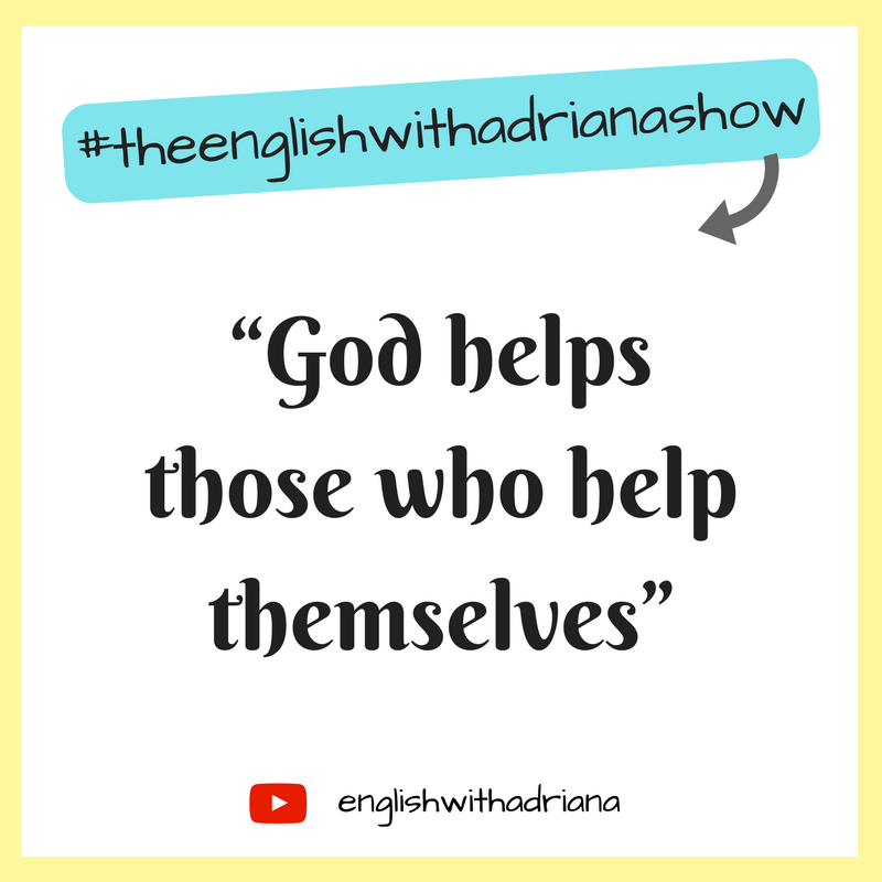 English Proverbs - God helps those who help themselves