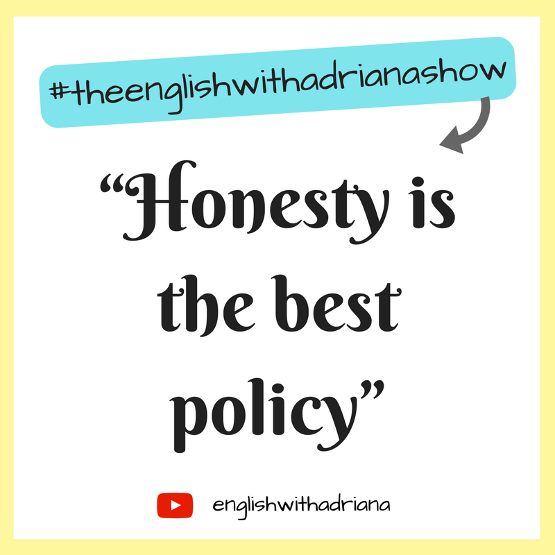 English Proverbs - Honesty is the best policy