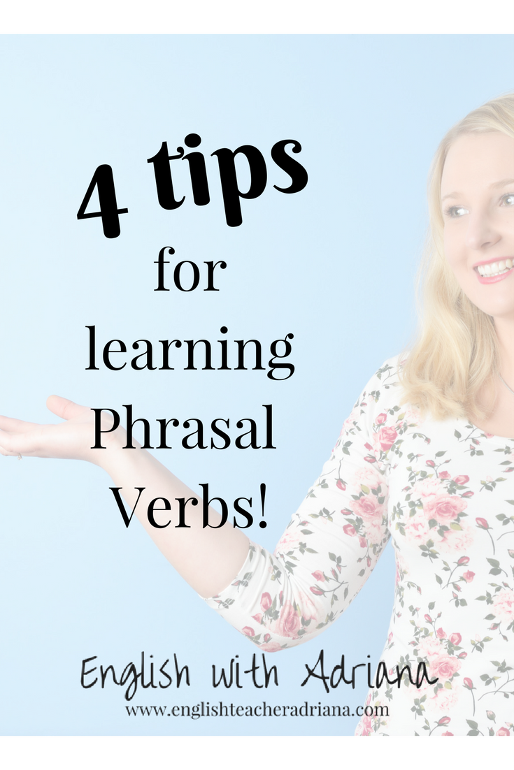 4 tips for learning phrasal verbs