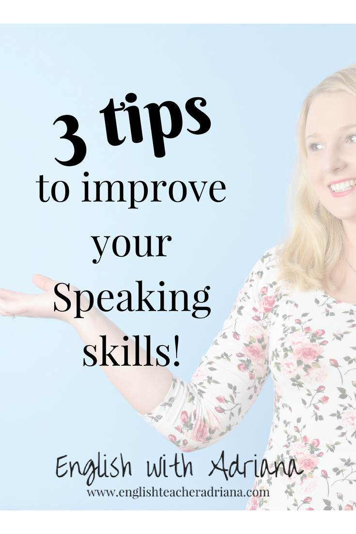 3 tips to improve your speaking skills
