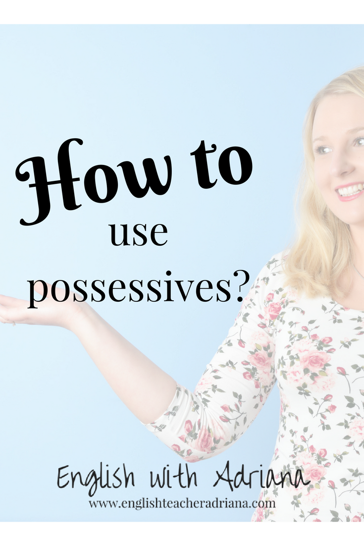 what are possessives and how to use them
