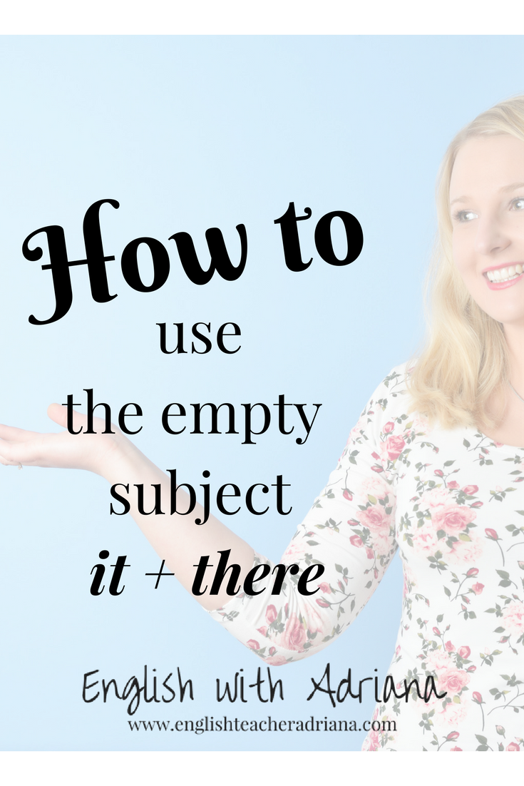 how to use the empty subjects it and there