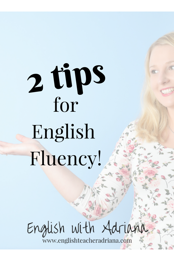2 tips for English fluency