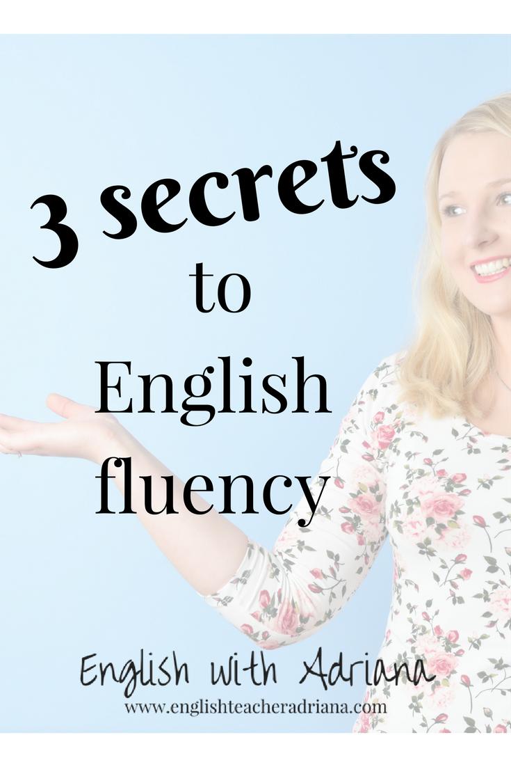 3 secrets to English fluency