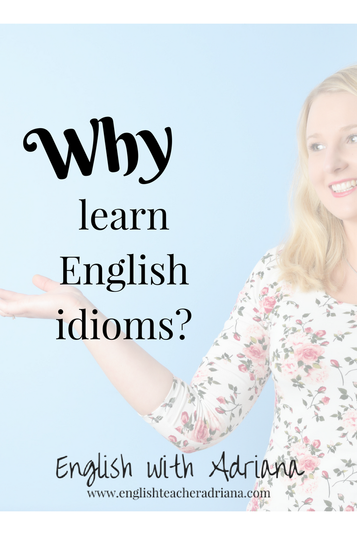 why learn english idioms