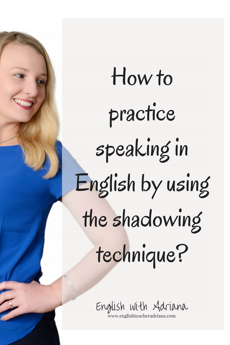 how to practice speaking in English by using the shadowing technique?