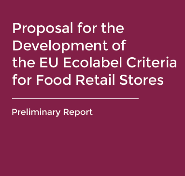 Preliminary Report - Proposal for the Development of the EU Ecolabel Criteria for Food Retail Stores