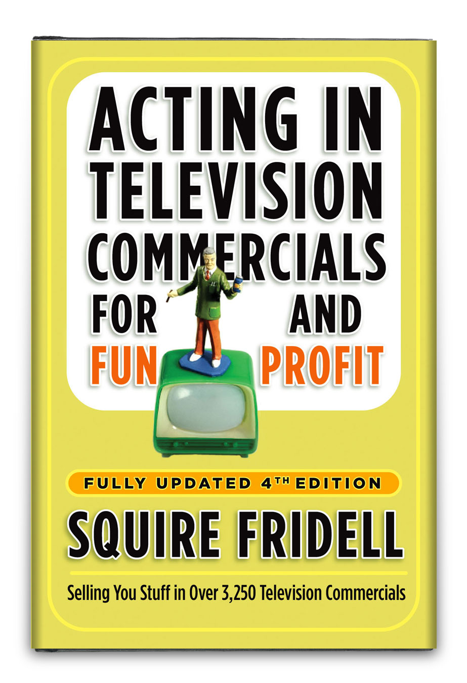 ACTING IN TELEVISION COMMERCIALS FOR FUN AND PROFIT