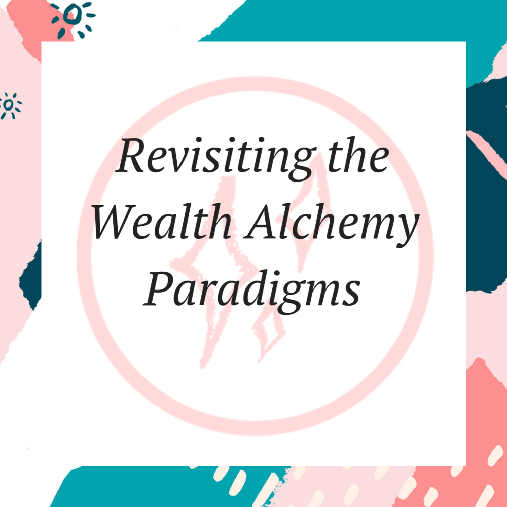 Revisiting the Wealth Alchemy Paradigms.png