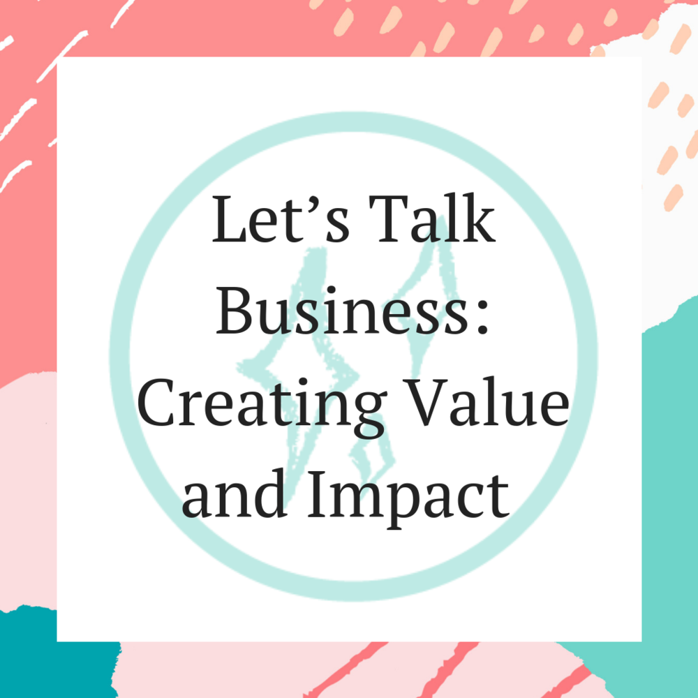 Let's Talk Business_ Creating Value and Impact.png