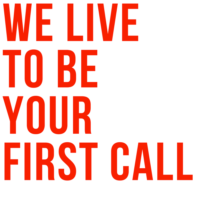 WE LIVE TO BE YOUR FIRST CALL. (7).png
