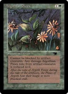 I'm also playing Argothian Pixies in my deck.  Seriously - how cool is that?!?