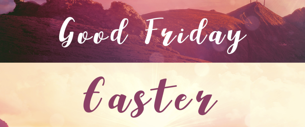 GOOD FRIDAY - EASTER 2018 (2.4X1).001.png