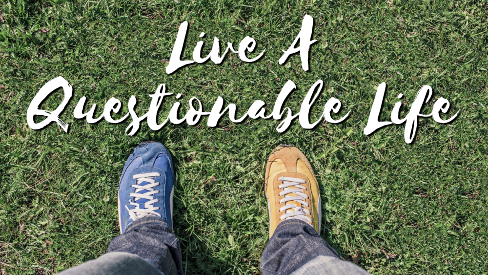 LIVE A QUESTIONABLE LIFE - 9 (Romans 5 - Jon Couch).001.png