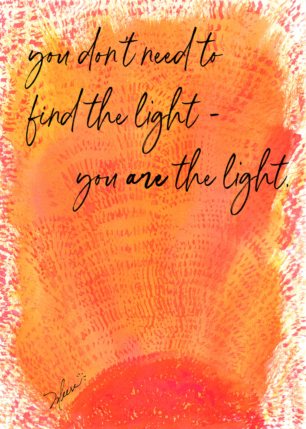 Print - You ARE the light.jpg