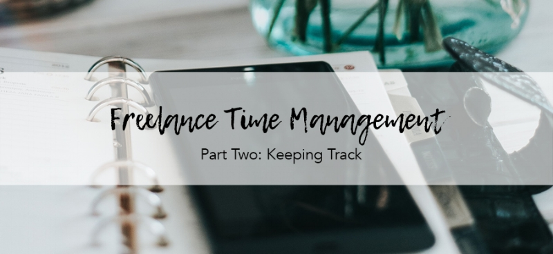 Freelance Time Management Part Two: Keeping Track