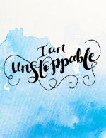 I Am Unstoppable Freebie Print Encouragement