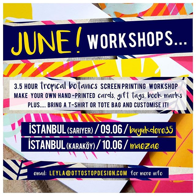 ISTANBUL JUNE WORKSHOPS!!! Next week: SATURDAY 09.05 from 13:00 @buyukdere35 in Sarıyer and SUNDAY 10.05 from 14:00 at @maezae in Karaköy.... these will be my last Istanbul workshops until autumn, email now to reserve a space: leyla@ottostopdesign.com #ottostopworkshops