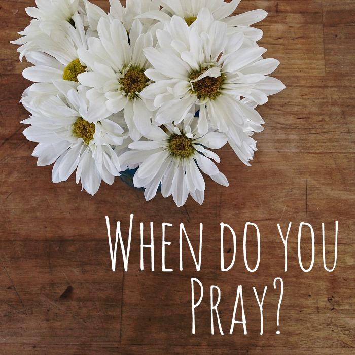 prayer when do you pray