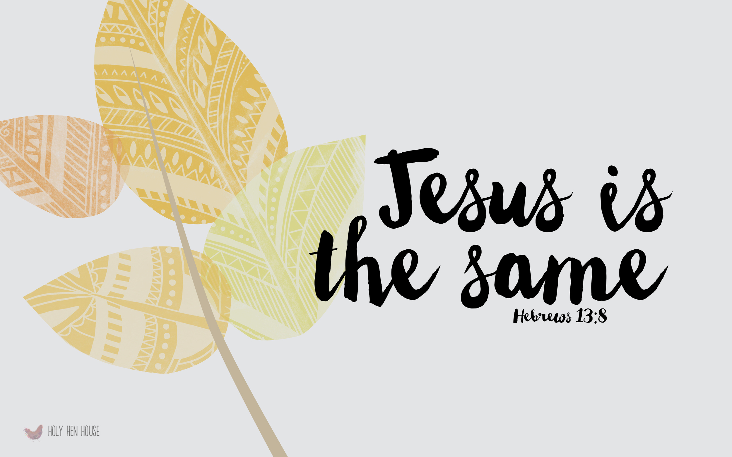 Jesus is the Same Leaf w