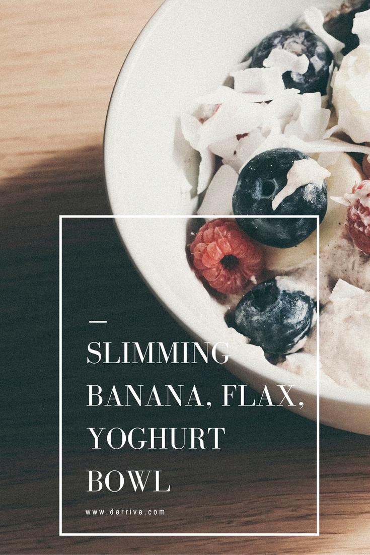 slimming banana, flax, yoghurt bowl