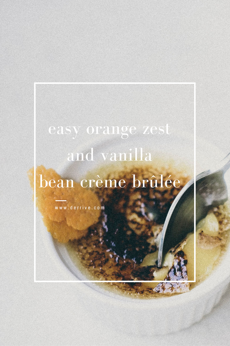 easy orange zest and vanilla bean crème brûlée www.derrive.com