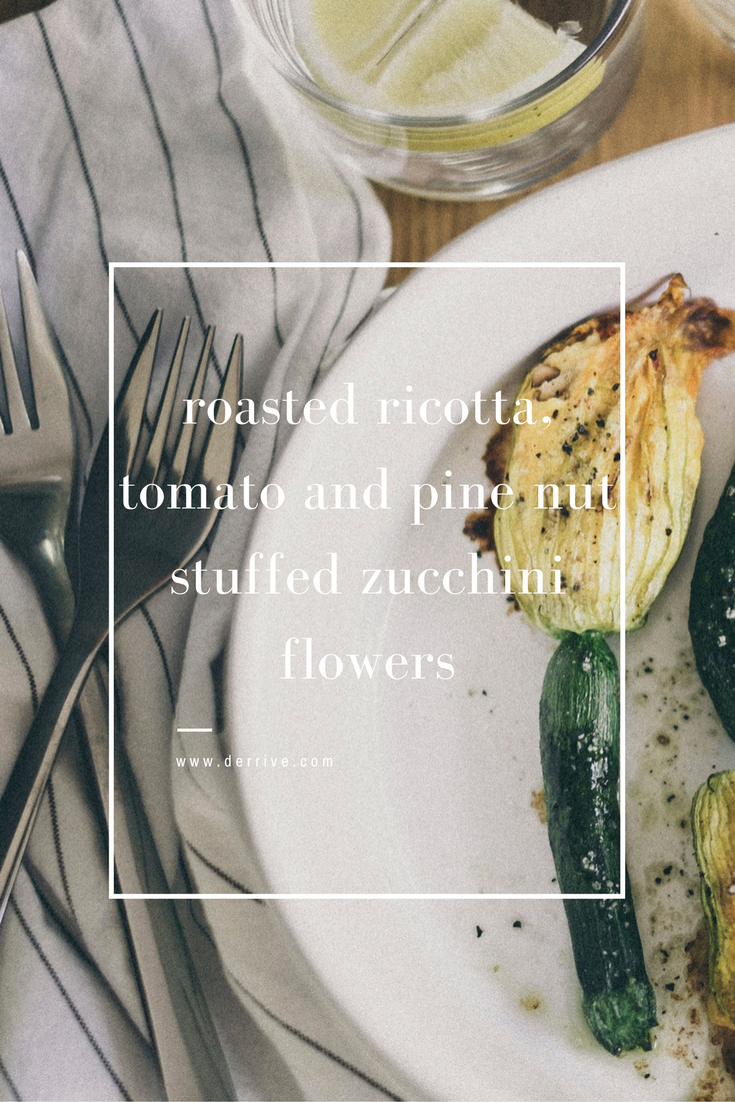 roasted ricotta, tomato and pine nut stuffed zucchini flowers www.derrive.com
