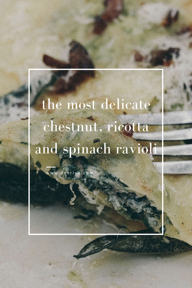 dérrive recipe - the most delicate chestnut, ricotta and spinach ravioli www.derrive.com