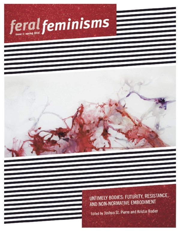 © 2016 Feral Feminisms Publishing,   Toronto, Canada,   ISSN 2292-146X