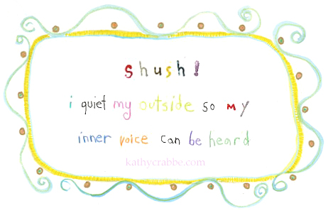 Afirmation: I quiet my outside so my inner voice can be heard