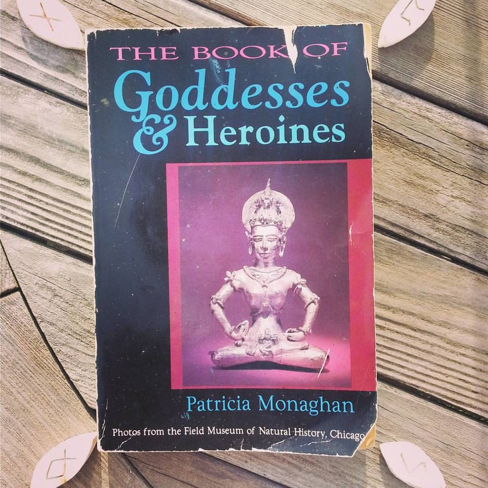 The Book of Goddesses & Heroines by Patricia Monaghan
