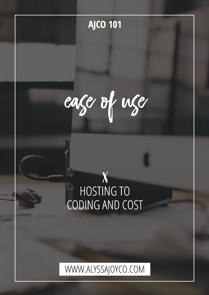 Alyssa Joy & Co. || Ease of Use - Hosting To Coding & Cost || Branding & Website Design for Creatives and Small Businesses