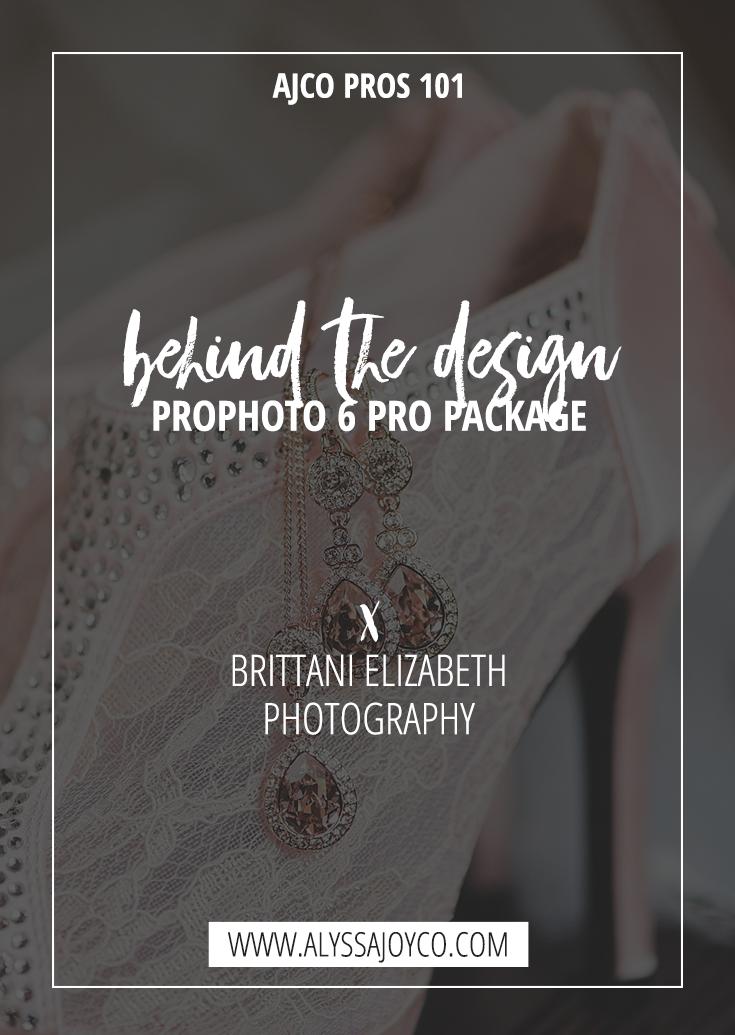 Alyssa Joy & Co. || Behind the Scenes || Brittani Elizabeth Photography ProPhoto 6 Pro Package