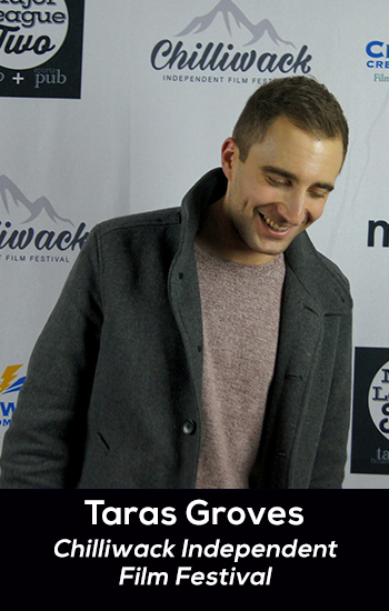 Taras-Groves-Chilliwack-Independent-Film-Festival.jpg