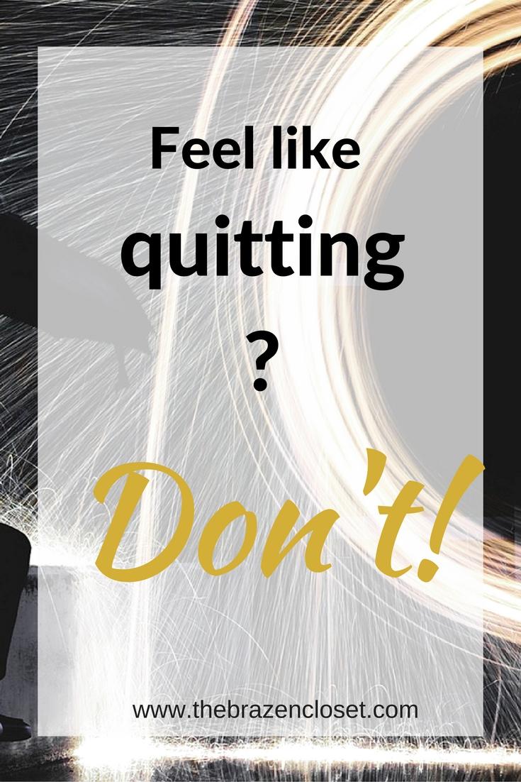 Don't quit-www.thebrazencloset.com