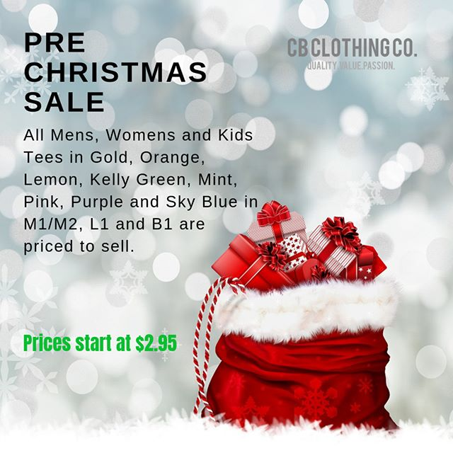DON'T FORGET ABOUT OUR GREAT PRE CHRISTMAS SALE  All Mens, Womens and Kids Tees in Gold, Orange, Lemon, Kelly Green, Mint, Pink, Purple and Sky Blue in M1/M2, L1 and B1 are priced to sell*. Prices start at $2.95  Please contact your sales rep for further information, or contact sales@cbclothing.com.au or (03) 9335 6606 *Conditions apply