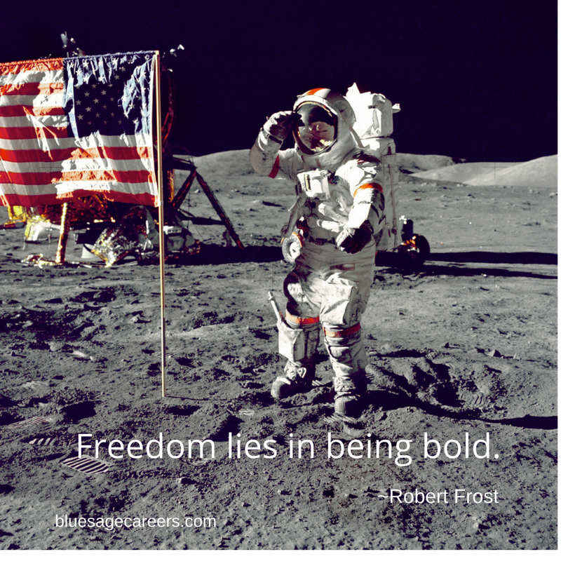 Freedom lies in being bold. -Robert Frost