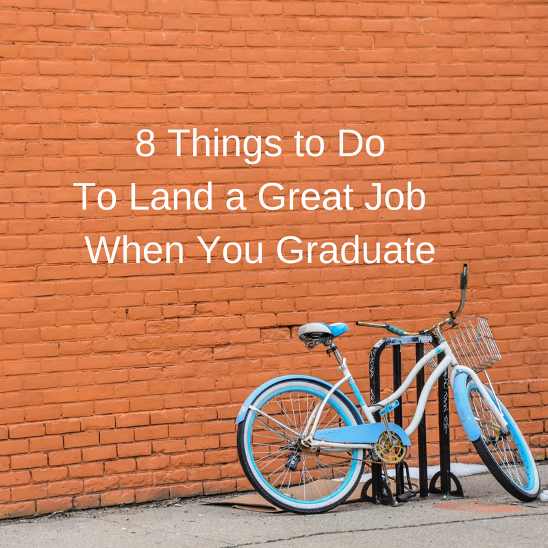 8 Things to DoTo land a Great Job when you Graduate.png