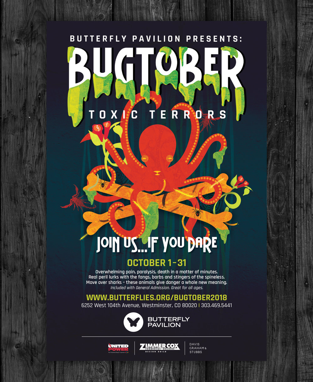 Client:  Butterfly Pavilion (Denver)   Objective:  Build a slimy, spooky brand for the 2018 Bugtober event. Final assets were used across print and digital platforms as well as for on-site exhibit elements.