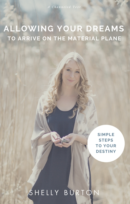 "E-book, ""Allowing your Dreams to Arrive on the Material Plane"" by Shelly Burton."