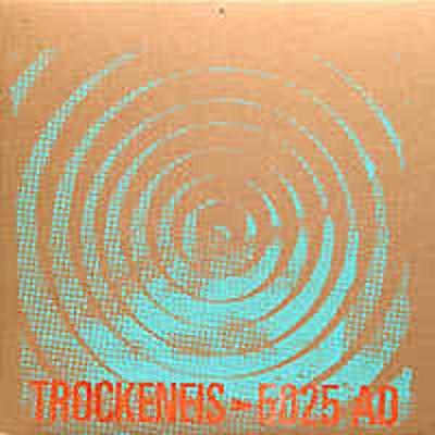 TROCKENEIS-5025 AD : CHEN, PANCAKE, NEIDHARDT, BREEN, HAYLECK - LP - EHSE                           RECORDS 2006