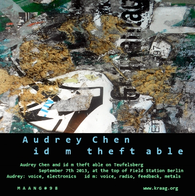 ON TEUFELSBERG: AUDREY CHEN & ID M THEFT ABLE - MAANG #98 - cassette tape                                                     (2017 kraag.org)