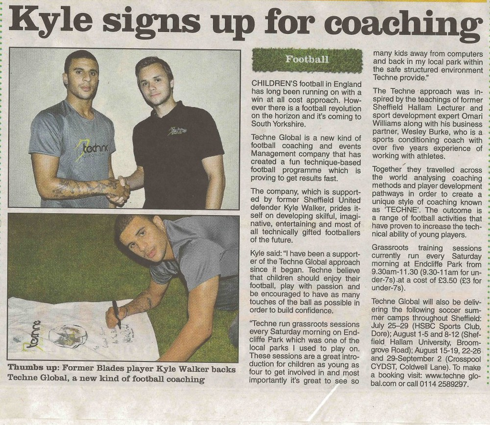Pictured above: Kyle Walker and Techne Global Sports working together to promote the development of technical development and ball mastery in using our unique training methods. Article published in the Sheffield Telegraph (2011).