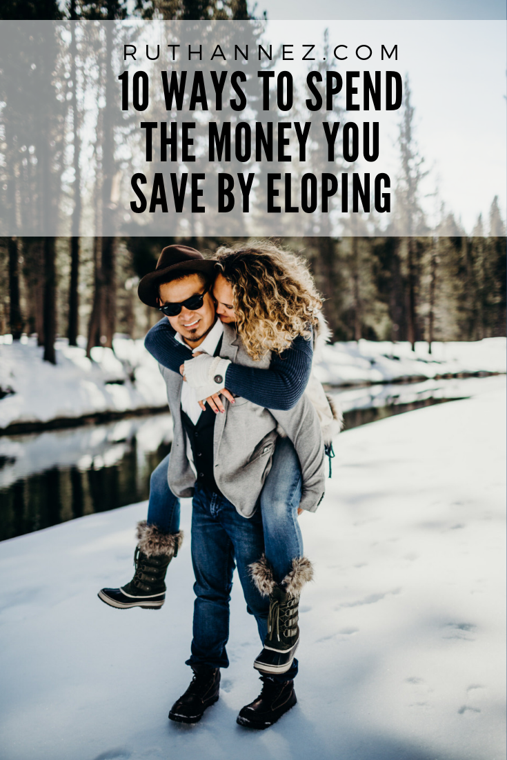 10 ways to spend the money you save from eloping