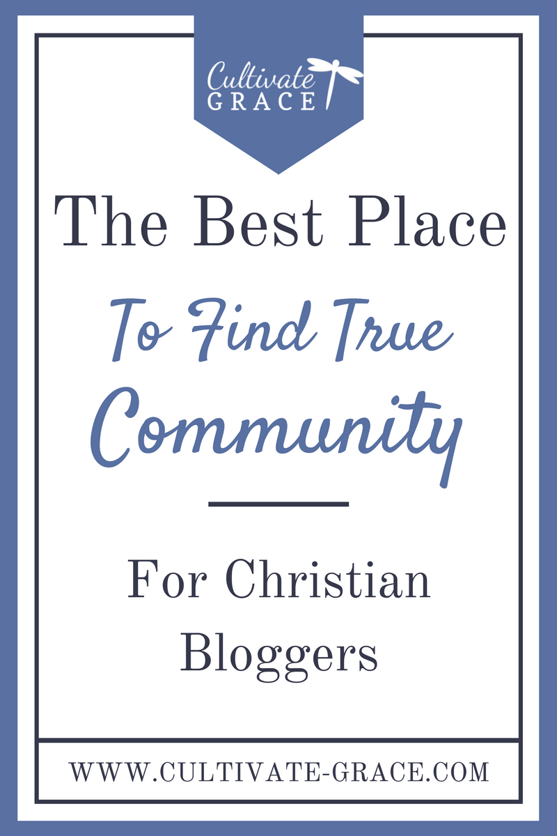 The Best Place to Find True Community For Christian Bloggers - Cultivate Grace