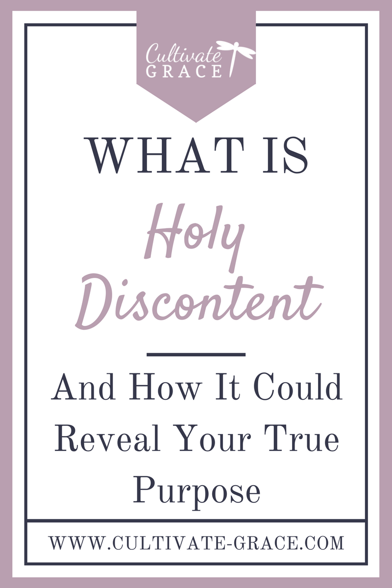 How Holy Discontent Could Reveal Your True Purpose