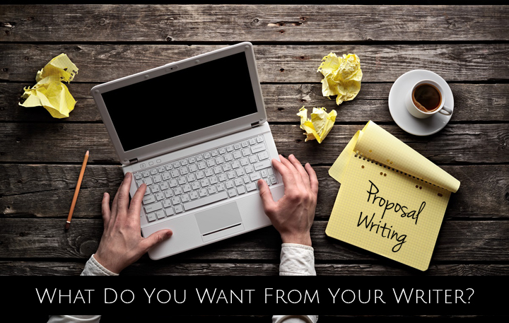 6 Characteristics to Look for in a Good Proposal Writer