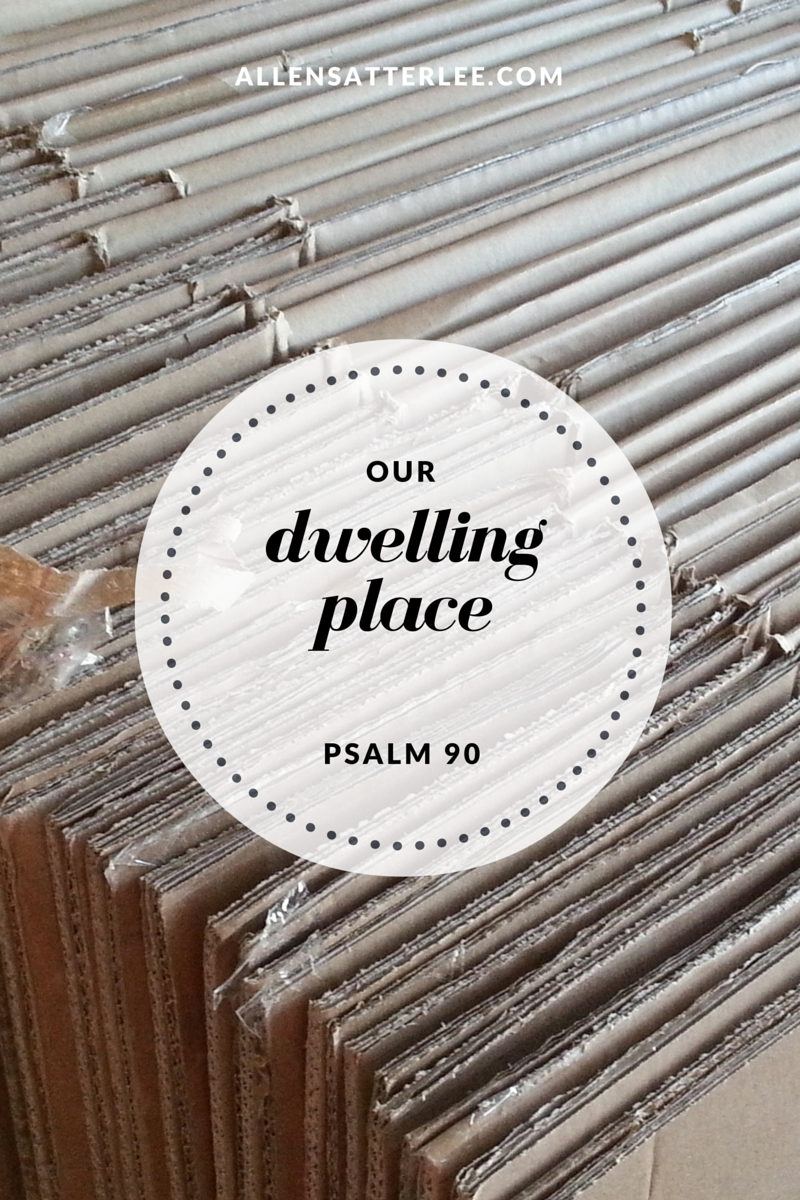Our Dwelling Place Psalm 90