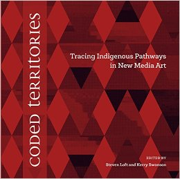 Coded Territories: Tracing Indigenous Pathways in New Media Art (2014)