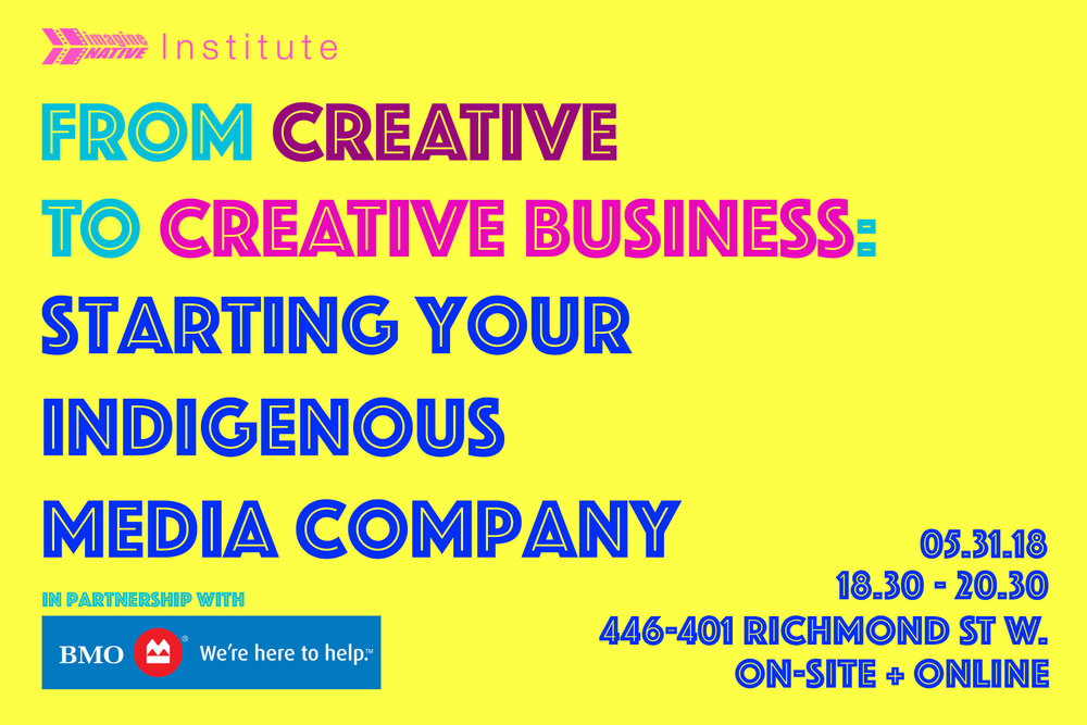 iNstitute Talk: From Creative to Creative Business: Starting your Indigenous Media Company